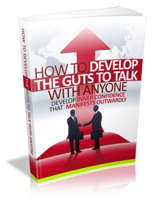 Product picture How to Develop the Guts to Talk with Anyone
