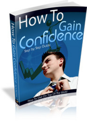 Product picture How to Gain Self Confidence
