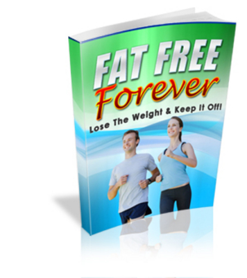 Product picture Fat Free Forever: Best Way To Lose Belly Fat